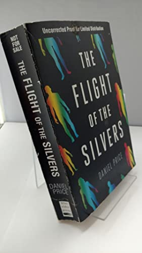 The Flight of the Silvers by Daniel Price