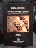 Digital Rhetorics: Literacies And Technologies In Education-Current Practices And Future Directions...