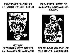 Sixth Declaration of the Selva Lacandona by: Zapatista Army of
