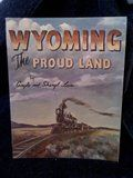 Wyoming: The Proud Land by Lain, Gayle: Lain, Gayle &