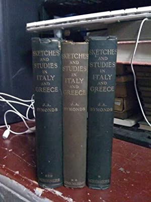 Sketches And Studies In Italy And Greece by Symonds, J.A.