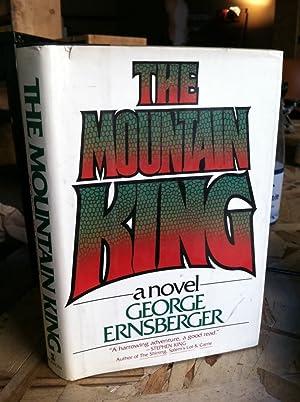 The mountain king: A novel: Ernsberger, George