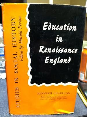 Education In Renaissance England: Charlton, Kenneth
