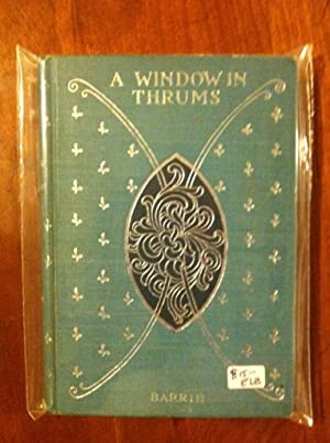 A Window in Thrums by J.M. Barrie 1896 Henry Altemus by Barrie, J.M.
