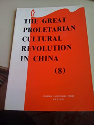 The Great Proletarian Cultural Revolution In China (8): n/a