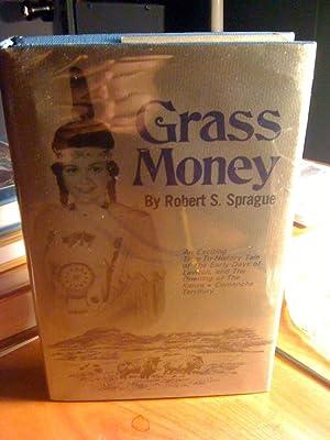 Grass Money - Lawton's Own Story: SPRAGUE,ROBERT S.