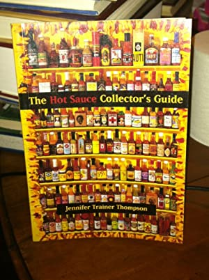 The Hot Sauce Collector's Guide: Everything You Need for Your Hot Sauce Collection, a Book for...