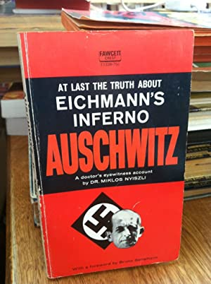 Auschwitz, a Doctor's Eyewitness Acount At last the Truth About Eichmann's Inferno