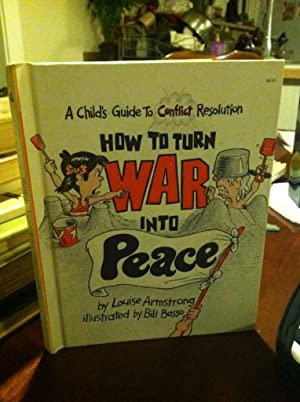 How to Turn War into Peace: A Child's Guide to Conflict (Let Me Read Book)