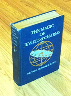The Magic of Jewels and Charms by Kunz, George Frederick