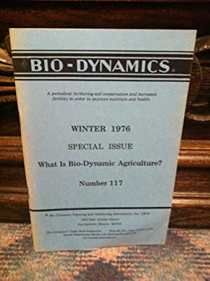 Bio-Dynamics Number 117, Winter 1976 Special Issue: What is Bio-Dynamic Agriculture?: A Periodica...