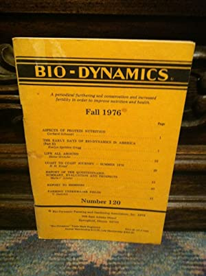 Bio-Dynamics Number 120, Fall 1976: A Periodical Furthering Soil Conservation and Increased Ferti...