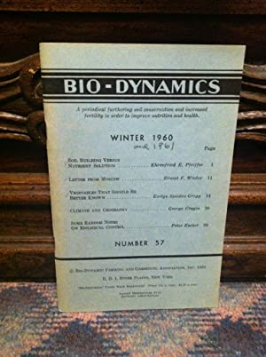 Bio-Dynamics Number 57, Winter 1960: A Periodical Furthering Soil Conservation and Increased Fert...
