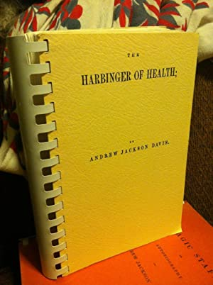The harbinger of health: Containing medical prescriptions for the human body and mind: Davis, ...