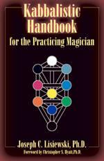 Kabbalistic Handbook For The Practicing Magician: A Course in the Theory and Practice of Western ...