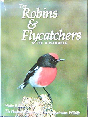 THE ROBINS & FLYCATCHERS OF AUSTRALIA. The: BOLES, Walter E
