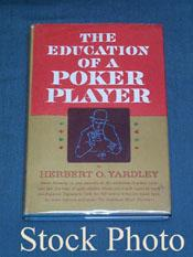 The Education of a Poker Player: Including Where and How One Learns to Win [Hb in DJ, First Edition...