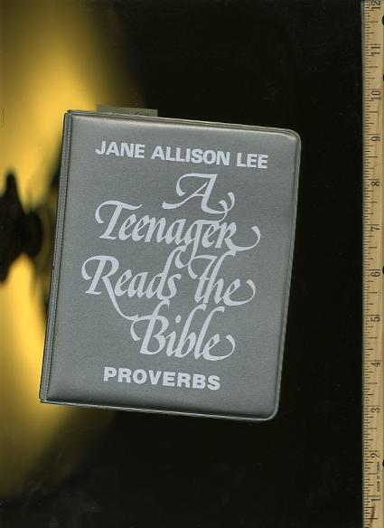 A Teenager Reads the Bible : Proverbs :