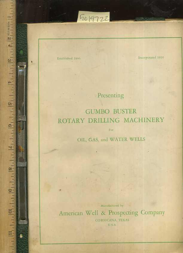 Presenting Gumbo Buster Rotary Drilling Machinery for Oil Gas and Water Wells [Bulletins Nos. 24, ...