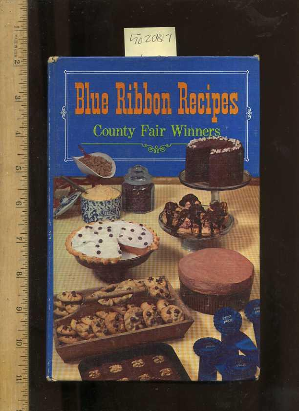 Blue Ribbon Recipes Country Fair Winners 1968 Edition A Cookbook Recipe Collection