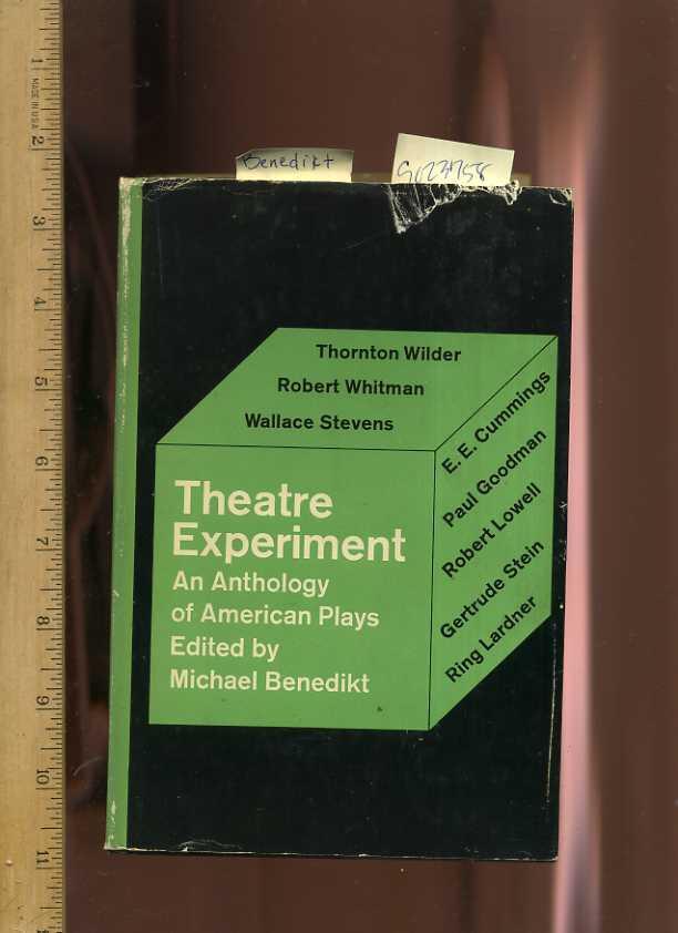 Theatre Experiment : An Anthology of American Plays: Benedikt, Michael / Thorton Wilder, Robert ...