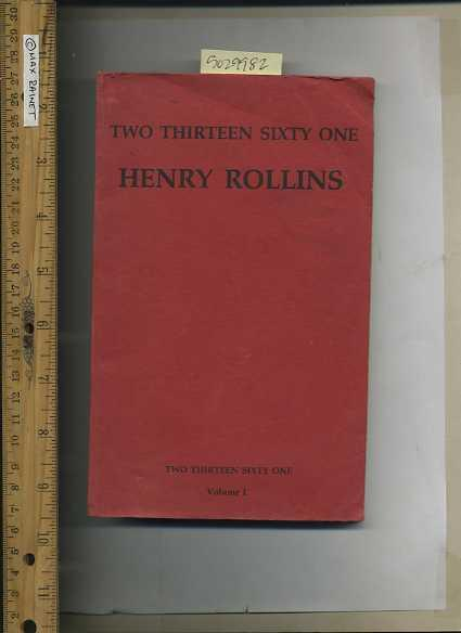 Two Thirteen Sixty One / 21361 / 2-13-61 : Henry Rollins : Volume I / One / 1 :...