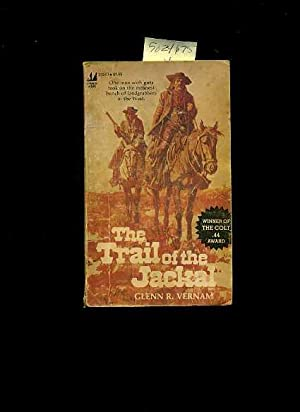 The Trail of the Jackal : One Man with Guts Took on the Meanest Bunch of Landgrabbers in the West: ...