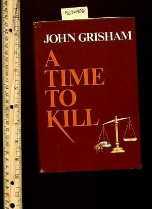 A Time to Kill [SCARCE, HB in DJ, 1989 Wynwood Press Ed. Grisham's First Novel, Legal / ...