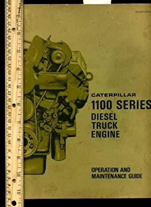 Caterpillar 1100 Series Diesel Truck Engine : operation and Maintenance Guide: Caterpillar Tractor ...