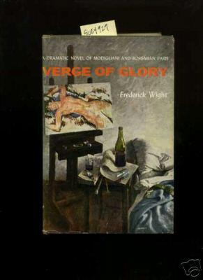 Verge of Glory : A dramatic novel of Modigliani and Bohemian Paris [life as an Artist in Paris ...
