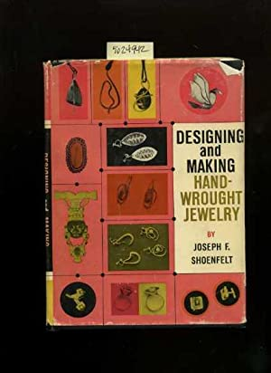 Designing and Making Hand Wrought / Handwrought Jewelry [complete Comprehensive Techniques, ...