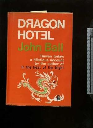 Dradon Hotel : Taiwan Today : a: John Ball