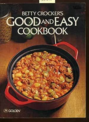 Betty Crocker's : Good and Easy Cook Book : 1978 Revised Edition [A Cookbook / Recipe ...