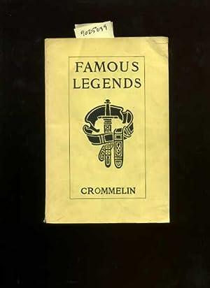 Famous Legends : Adapted for children.: Crommelin, Emeline G.