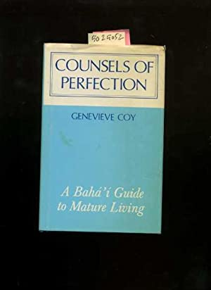 Counsels of Perfcetion : A Baha I Guide to Mature Living [Self-help Reference Guide, Expert Advice,...