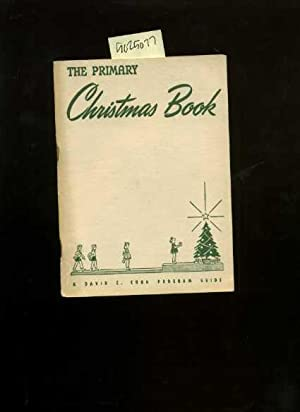The Primary Christmas Book : a Choice Collection of Short + Long Recitations for Individuals ; ...