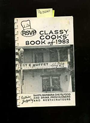 RSVP : Classy Cooks Book of 1983 : Entries Judged By Santa Barbara Chefs Food and Drink ...