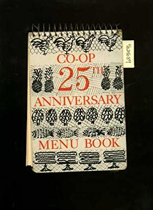 Co Op 25th Anniverary Menu Book [A Cookbook / Recipe Collection / Compilation of Fresh Ideas, ...