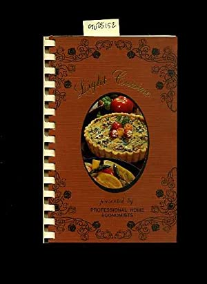 Light Cuisine : Cook Light Eat Right [A Cookbook / Recipe Collection / Compilation of Fresh Ideas, ...