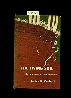 The Living Soil : The Process of Soil Formation [Critical / Practical Study ; Review ; ...