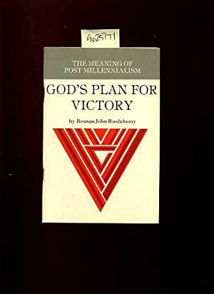 The Meaning of Post Millennialism : God's Plan for Victory : a Chalcedon Study [religious ...
