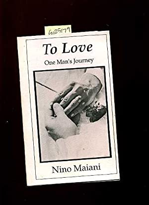 To Love One Man's Journey [illustrated poetry]: Nino Maiani /