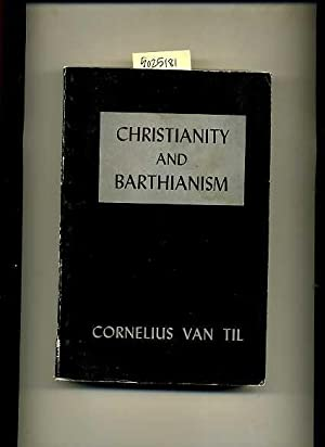 Christianity and Barthianism [religious Readings, Inspiration, Devotion, Study, Worship, ...