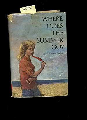 Where Does the Summer go ? [juvenile literature, novel]: Ethel Edison Gordon