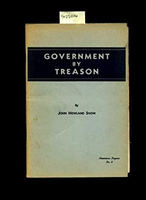Government By Treason : American Papers No. 3 / Three [Critical / Practical Study ; Review ; ...