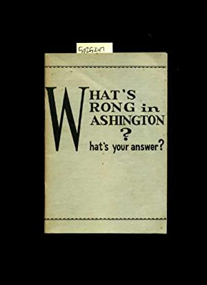 What's Wrong in Washington : What is Your Answer : a Series of Unanswered letters to ...