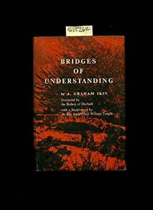 bridges of Understanding [sequel to New Concepts of Healing, Work Relating to Psychical Research, ...
