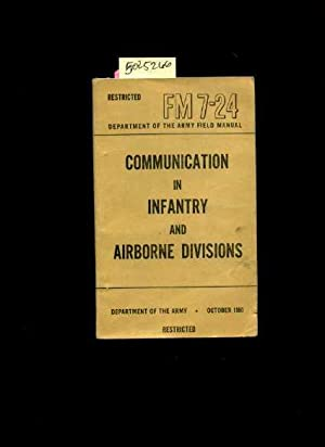 Restricted : FM / F M 7-24 / 7 24 Department of the Army Field Manual : Communication in ...