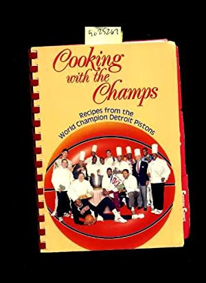Cooking with the Champs : Recipes from the world champion Detroit Pistons [ Includes Recipes from ...