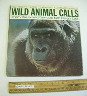 Wild Animal Calls from the World Famous San Diego Zoo [book and 45 RPM Audio Recording Record,: ...